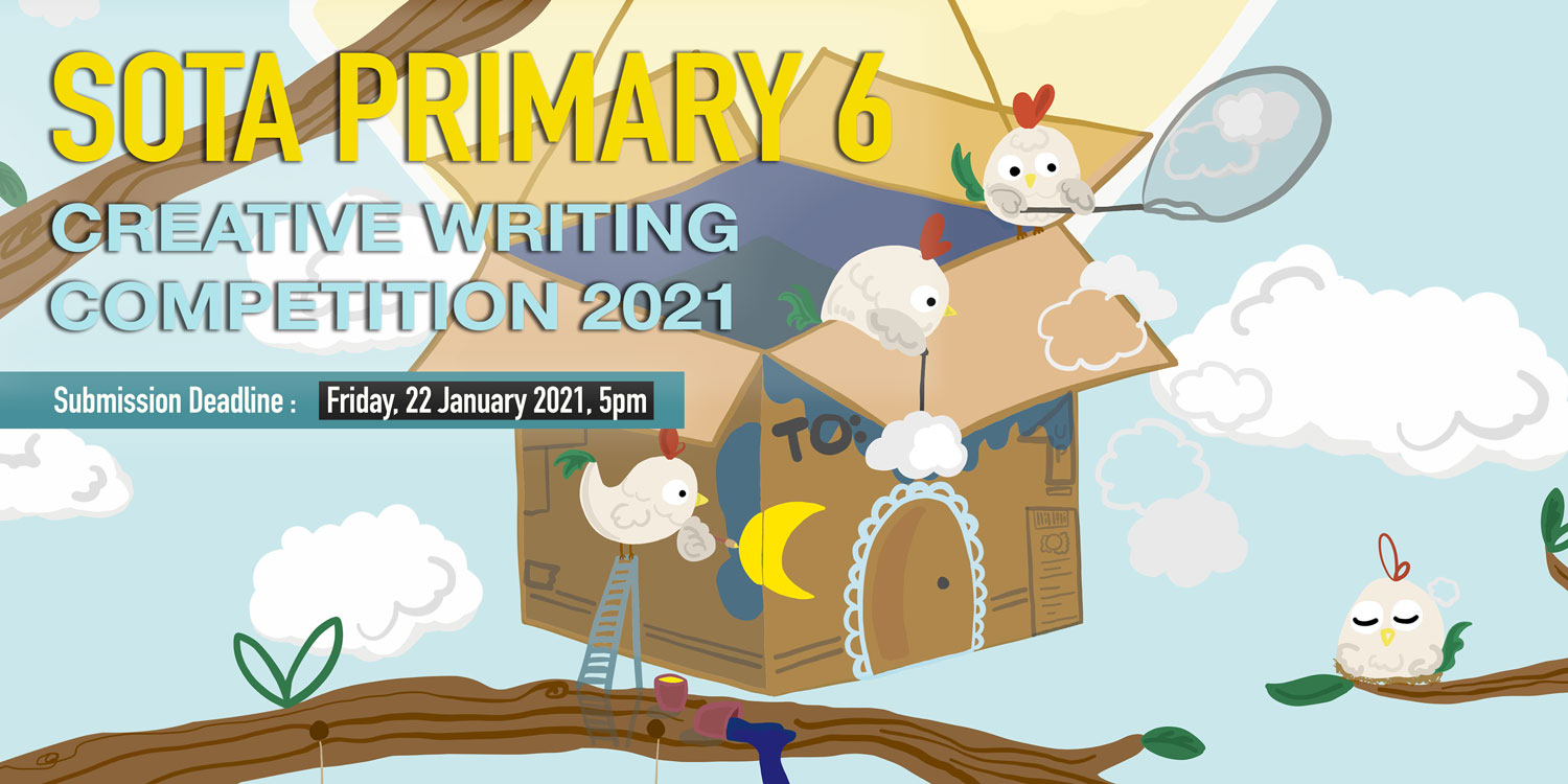 SOTA Primary 6 Creative Writing Competition 2021